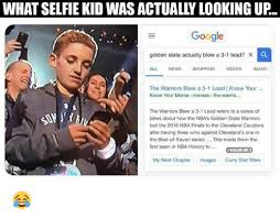 Looking Up Meme - what selfie kid was actually looking up google golden state actually