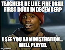 Fire Drill Meme - ms rose s meme teacher memes pinterest teacher