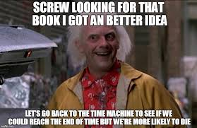 Doc Brown Meme - doc brown imgflip