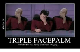 Meme Facepalm - triple facepalm when the fail isso strong reality starts up fails