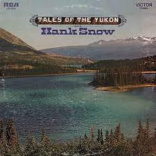 Teh Yakon hank snow tales of the yukon vinyl lp at discogs