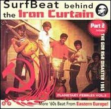 Eastern Europe Iron Curtain Planetary Pebbles Volume 3 Surfbeat Behind The Iron Curtain