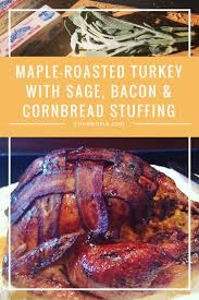 maple roasted turkey with bacon and cornbread