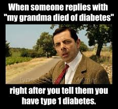 Type 1 Diabetes Memes - type one diabetes everyday bs type 1 diabetes