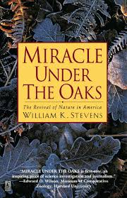 prairie oak ecosystems of the miracle under the oaks the revival of nature in america william