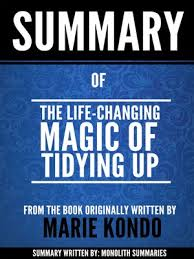 Marie Kondo Summary The Life Changing Magic Of Tidying Up By Marie Kondo Overdrive