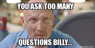 Billy Meme - meme maker you ask too many questions billy