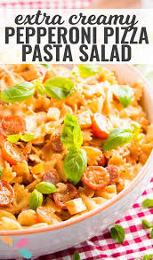 cold pasta salad dressing pepperoni pizza creamy pasta salad savory nothings
