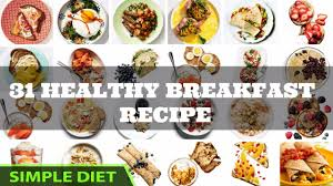 simple diet 31 healthy breakfast recipes that will promote