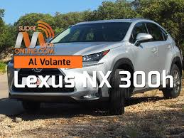 x3 o lexus nx lexus nx 300h 2016 al volante prueba dinámica review