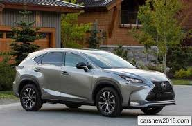 2018 2019 lexus nx compact crossover cars news reviews spy