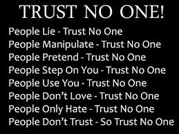 the 55 trust no one quotes lovequotesmessages