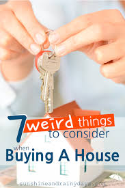 7 weird things to consider when buying a house sunshine and