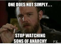 Meme Download - sons of anarchy meme not simply stop watching on bingememe