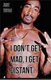 Dont Get Mad Meme - just turac i don t get mad i get distant meme on me me