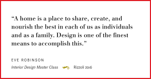 quotes on home design eve robinson on family interior design master class