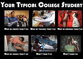 Meme College - your typical college student meme what parents teachers