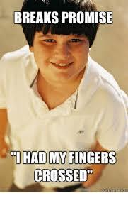 Fingers Crossed Meme - breaks promise hadmy fingers crossed quick meme com meme on me me