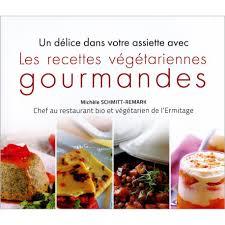 livre cuisine bio livre les recettes végétariennes gourmandes un délice dans