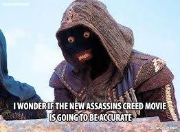Assassins Creed Memes - assassins creed movie accuracy imgur