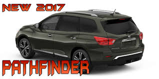 nissan pathfinder 2017 interior 2017 nissan pathfinder preview exterior interior review youtube