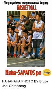Sapatos Pa Meme - yung mga tropa mong manunuod lang ng basketball naka sapatos pa