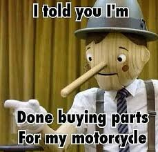 Funny Biker Memes - whatevs i m not gonna lie i m just getting started it will be yet