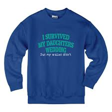 i survived my s wedding i survived my daughters wedding kids sweatshirt kidozi
