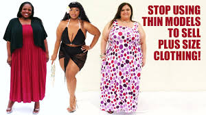 Plus Size Websites For Clothes Stop Using Thin Models To Sell Plus Size Clothing Youtube