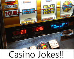 gambling one liners jokes play slots online
