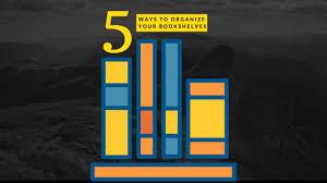How To Organize Bookshelf 5 Ways To Organize Your Bookshelves The Maids Blog