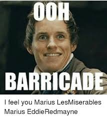 Ooh Meme - ooh barricade i feel you marius lesmiserables marius eddieredmayne