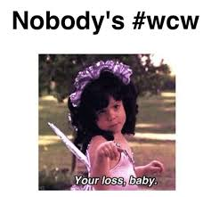 No Ones Wcw Meme - nobody s wcw yesterday discovered by jack johnson s mainn