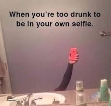 Funny Drunk Girl Memes - when you re too drunk selfie know your meme