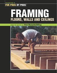 framing floors walls and ceilings floors walls and ceilings