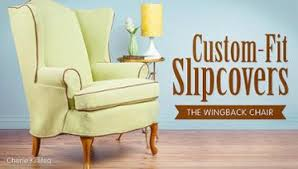 Slip Cover For Chair Custom Fit Slipcovers Chairs Learn All About Sewing Slipcovers