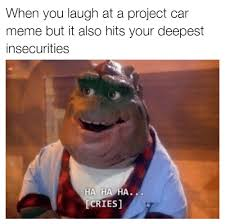 Project Car Memes - when laughter cleanses the soul mutually