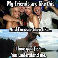 I Love You Man Memes - funny fishing memes part 1 respect the fish