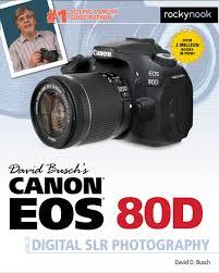 david busch u0027s canon eos 80d guide to digital slr photography
