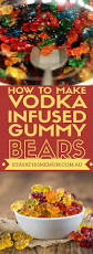 how to make vodka infused gummy bears stay at home mum