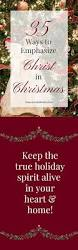 35 ways to emphasize christ in christmas domestically blissful