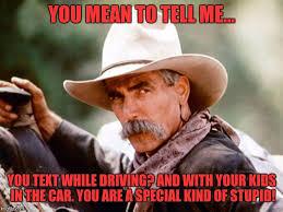 Me You Meme - sam elliott cowboy meme generator imgflip
