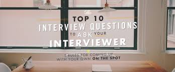 Best Resume Questions by The Top 10 Interview Questions To Ask Your Interviewer 5 Rules