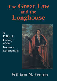the great law and the longhouse a political history of the