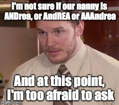 Meme Andrea - in my defense most of our initial communication was done by email