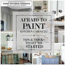 how to paint kitchen cabinets step by step afraid to paint kitchen cabinets inspiration and