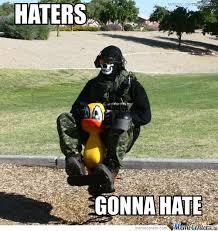Hater Gonna Hate Meme - haters gonna hate by commandershepardftw meme center