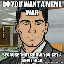 Best Meme App - do you want a meme war because thats how you get a meme war