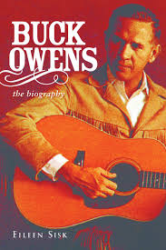 buck owens the biography eileen sisk 9781613743355 amazon com