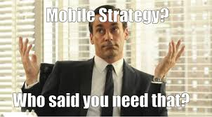 Mobile Meme - don draper mobile strategy internet dzyns llc